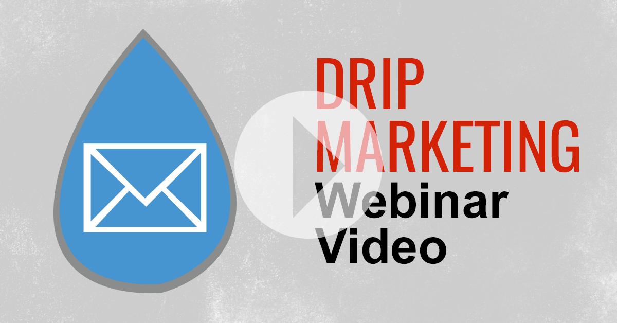 Drip Marketing Webinar