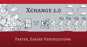 Xchange 2.0 - Faster, Easier Verifications