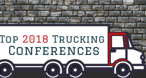Top 12 Trucking Conferences of 2018
