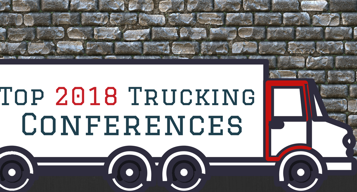 Top 12 Trucking Conferences Of 2018 Tenstreet