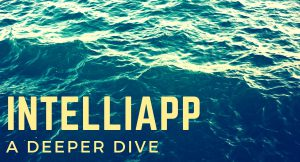 Getting to Know the IntelliApp, Part 2: A Deeper Dive