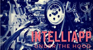 Getting to Know the IntelliApp, Part 1: Under the Hood