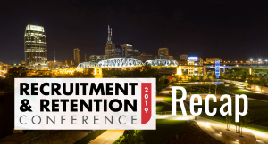 2019 Annual Recruitment & Retention: Recapped